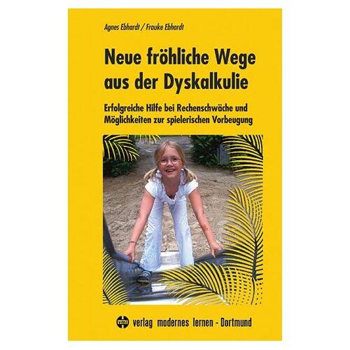 Agnes Ebhardt - Neue fröhliche Wege aus der Dyskalkulie - Preis vom 25.10.2020 05:48:23 h
