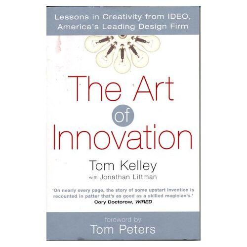 Thomas Kelley - Art of Innovation: Success Through Innovation the IDEO Way - Preis vom 25.02.2021 06:08:03 h