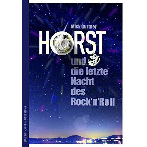 Mick Gurtner - Horst und die letzte Nacht des Rock'n'Roll (Die Horst-Trilogie) - Preis vom 06.04.2021 04:49:59 h