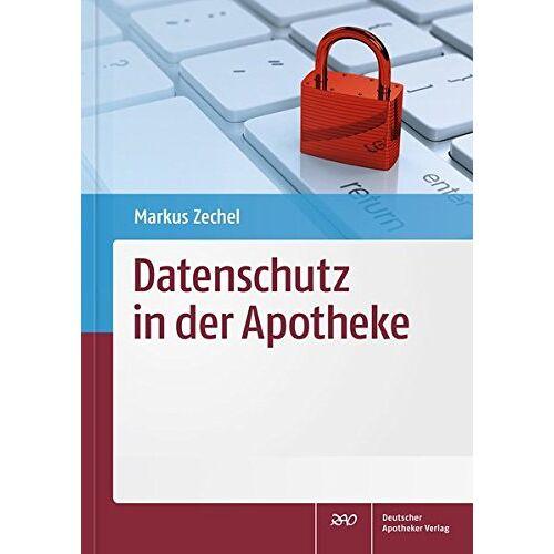 Markus Zechel - Datenschutz in der Apotheke - Preis vom 16.05.2021 04:43:40 h