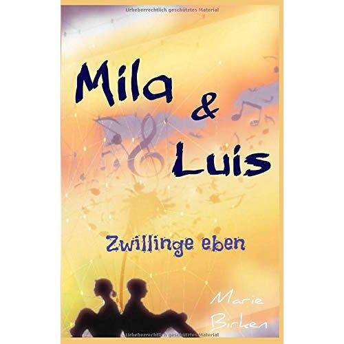 Marie Birken - Mila & Luis: Zwillinge eben (Zwillings - Reihe, Band 1) - Preis vom 16.04.2021 04:54:32 h