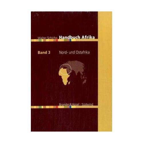 Walter Schicho - Handbuch Afrika, in 3 Bdn., Bd.3, Nordafrika und Ostafrika, östliches Zentralafrika - Preis vom 27.02.2021 06:04:24 h