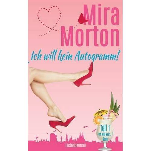 Mira Morton - Ich will kein Autogramm! - Preis vom 28.02.2021 06:03:40 h