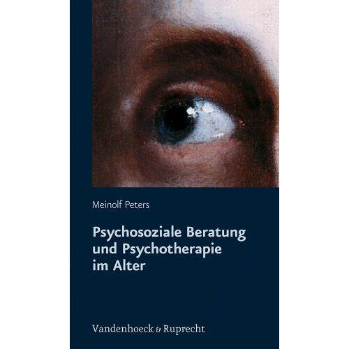 Meinolf Peters - Psychosoziale Beratung und Psychotherapie im Alter. Psychotherapie und soziale Beratung älterer Menschen (Ghp Egyptology) - Preis vom 23.10.2020 04:53:05 h