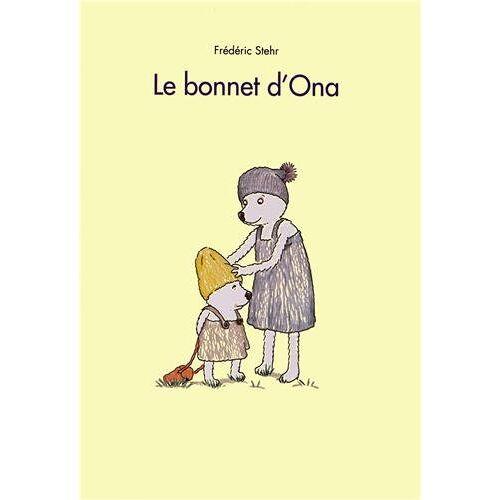 Frédéric Stehr - Le bonnet d'Ona - Preis vom 25.02.2021 06:08:03 h