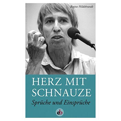Regine Hildebrandt - Herz mit Schnauze: Sprüche und Einsprüche - Preis vom 20.10.2020 04:55:35 h