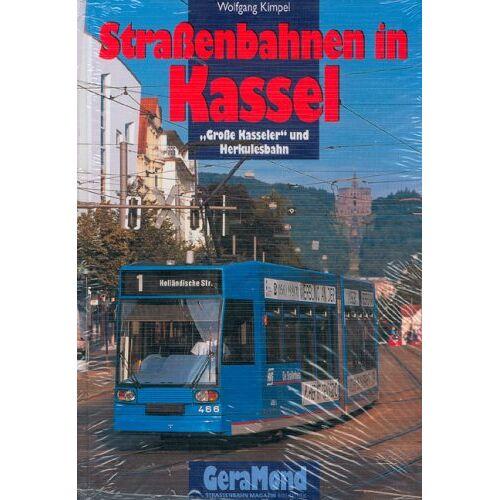 Wolfgang Kimpel - Straßenbahnen in Kassel: Große Kasseler und Herkulesbahn. - Preis vom 01.03.2021 06:00:22 h