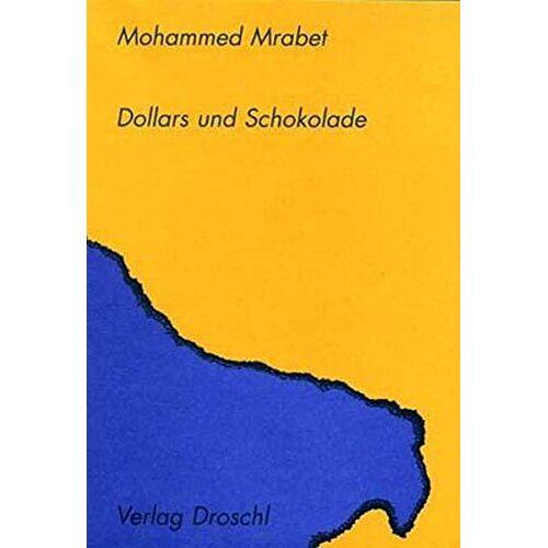 Mohammed Mrabet - Dollars und Schokolade - Preis vom 26.03.2020 05:53:05 h