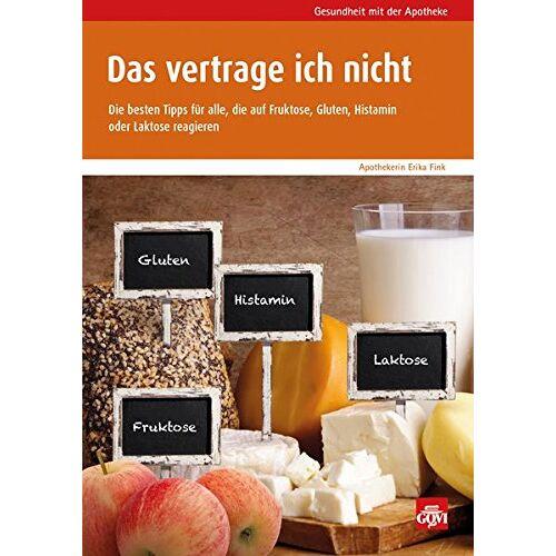 Erika Fink - Das vertrage ich nicht: Die besten Tipps für alle, die auf Fruktose, Gluten, Histamin oder Laktose reagieren (Govi) - Preis vom 12.04.2021 04:50:28 h
