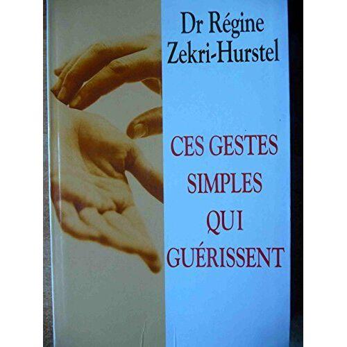 - Ces gestes simples qui guérissent : Les clés du neurobonheur - Preis vom 21.10.2020 04:49:09 h