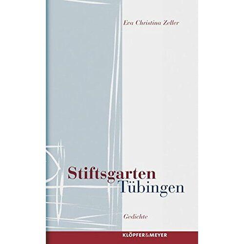 Zeller, Eva Christina - Stiftsgarten Tübingen - Preis vom 15.04.2021 04:51:42 h
