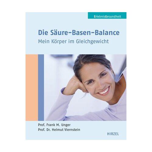 Unger, Frank M. - Die Säure-Basen-Balance: Mein Körper im Gleichgewicht: Mein Körper im Gleichgewicht - Preis vom 05.09.2020 04:49:05 h