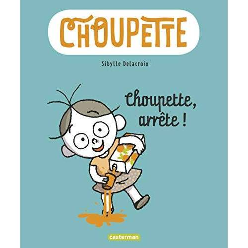 Sibylle Delacroix - Choupette Tome 1 Choupette, arrête ! - Preis vom 10.05.2021 04:48:42 h