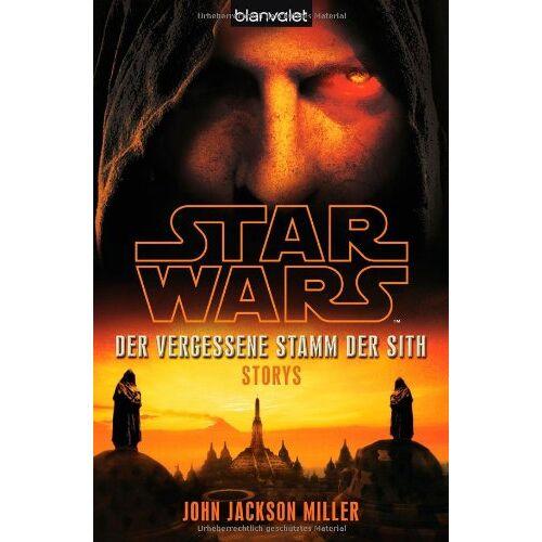 Miller, John Jackson - Star Wars(TM) Der Vergessene Stamm der Sith: Storys - Preis vom 20.10.2020 04:55:35 h