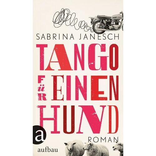 Sabrina Janesch - Tango für einen Hund: Roman - Preis vom 16.10.2019 05:03:37 h