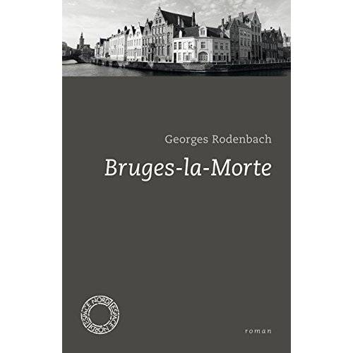 Georges Rodenbach - Bruges-la-Morte - Preis vom 09.04.2021 04:50:04 h