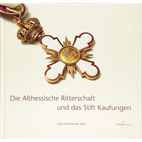 Udo Schlitzberger - Die Althessische Ritterschaft und das Stift Kaufungen - Preis vom 12.05.2021 04:50:50 h