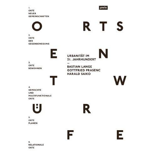 Bastian Lange - Ortsentwürfe: Urbanität im 21. Jahrhundert - Preis vom 03.04.2020 04:57:06 h