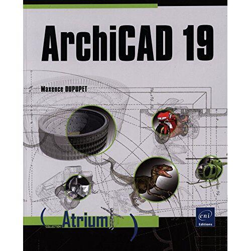 Maxence DUPUPET - ArchiCAD 19 - Preis vom 07.05.2021 04:52:30 h