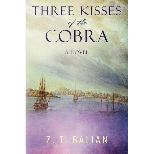 Balian, Z. T. - Three Kisses of the Cobra: A Novel - Preis vom 20.10.2020 04:55:35 h
