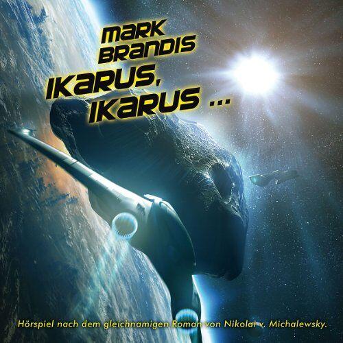 Mark Brandis - 26: Ikarus, Ikarus ... - Preis vom 18.04.2021 04:52:10 h