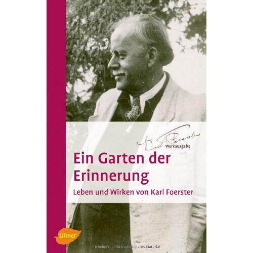 Karl Foerster - Ein Garten der Erinnerung: Leben und Wirken von Karl Foerster - Preis vom 21.01.2021 06:07:38 h