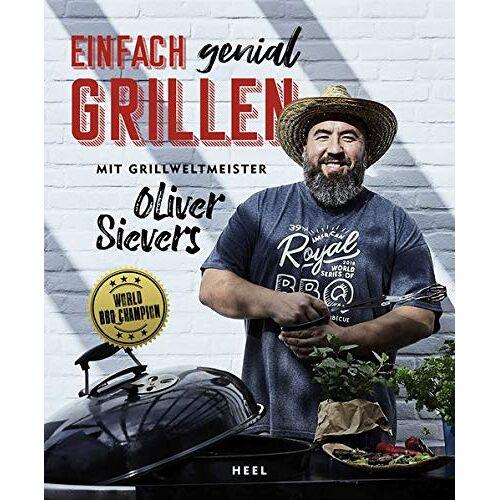 Oliver Sievers - Einfach genial Grillen: Mit Grillweltmeister Oliver Sievers - Preis vom 20.10.2020 04:55:35 h