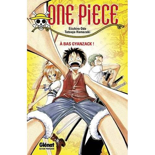 Eiichiro Oda - One Piece : A bas Gyanzack ! - Preis vom 20.10.2020 04:55:35 h