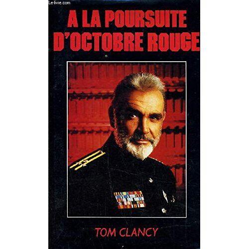 Tom Clancy - A LA POURSUITE D'OCTOBRE ROUGE. - Preis vom 20.10.2020 04:55:35 h