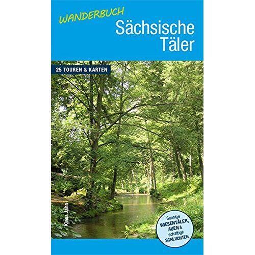 Klaus Jahn - Wanderbuch Sächsische Täler - Preis vom 09.05.2021 04:52:39 h
