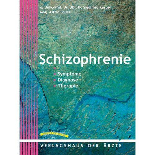 Siegfried Kasper - Schizophrenie: Symptome - Diagnose - Therapie - Preis vom 28.10.2020 05:53:24 h