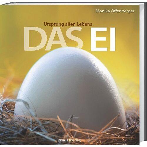 Monika Offenberger - Das Ei: Ursprung allen Lebens - Preis vom 14.04.2021 04:53:30 h