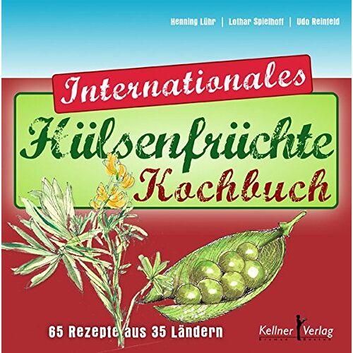 Henning Lühr - Das Internationale Hülsenfrüchte-Kochbuch: 65 Rezepte aus 35 Ländern - Preis vom 05.09.2020 04:49:05 h