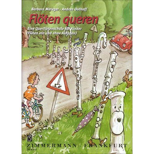 Barbara Metzger - Flöten queren: Eine Querflötenschule für Kinder (Flöten mit und ohne Klappen) - Preis vom 27.02.2021 06:04:24 h