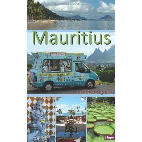 Ilona Hupe - Mauritius und Rodrigues: Ein Reiseführer für die Inseln Mauritius und Rodrigues - Preis vom 21.11.2019 05:59:20 h