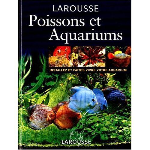 Collectif - POISSONS ET AQUARIUMS. Installez et faites vivre votre aquarium (Aquariophilie) - Preis vom 21.10.2020 04:49:09 h
