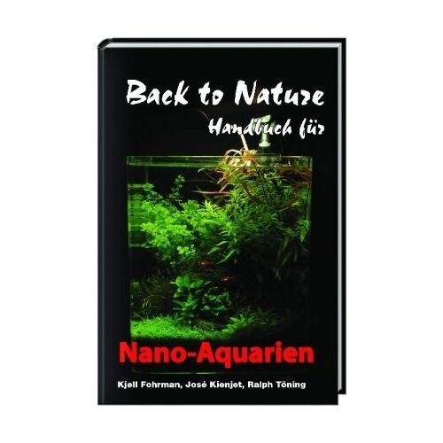 Kjell Fohrmann - Back to Nature Handbuch für Nano-Aquarien - Preis vom 05.03.2021 05:56:49 h