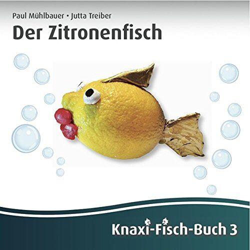 - Der Zitronenfisch: Knaxi-Fisch-Buch 3 - Preis vom 14.05.2021 04:51:20 h
