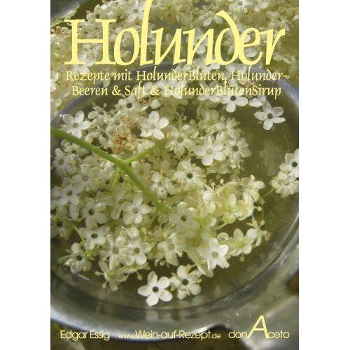 - Holunder - Rezepte mit HolunderBlüten, HolunderBeeren & Saft und HolunderBlütenSirup - Preis vom 03.12.2020 05:57:36 h