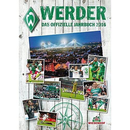SV Werder Bremen - Werder: Das offizielle Jahrbuch 2016 - Preis vom 20.10.2020 04:55:35 h