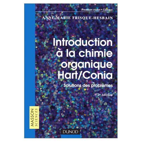 Anne-Marie Frisque-Hesbain - INTRODUCTION A LA CHIMIE ORGANIQUE HART/CONIA. Solutions des problèmes, 2ème édition (Masson Sciences) - Preis vom 09.04.2021 04:50:04 h