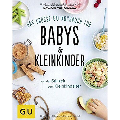 Cramm, Dagmar von - Das große GU Kochbuch für Babys & Kleinkinder: Von der Stillzeit bis zum Kleinkindalter (GU Familienküche) - Preis vom 01.03.2021 06:00:22 h