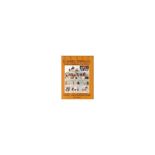 Wolfgang Schwatlo - W. Goebel Porzellan von den Anfängen bis zur Gegenwart / From the Beginning to the Present. Figuren - Rauchverzehrer u. a. / Figurines - Perfume Dispensers and More. Teil I / Part I - Preis vom 11.05.2021 04:49:30 h