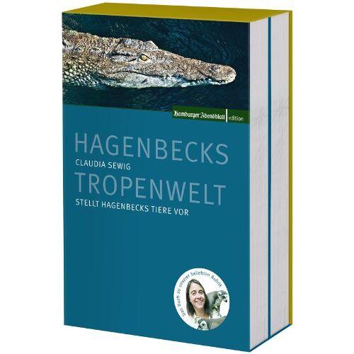 Claudia Sewig - Hagenbecks Tier- und Tropenwelt (2 Bände): Claudia Sewig stellt Hagenbecks Tiere vor - Preis vom 28.02.2021 06:03:40 h