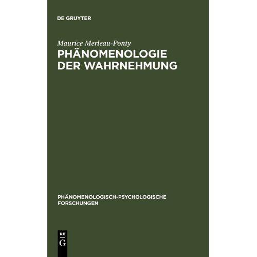 Maurice Merleau-Ponty - Phänomenologie der Wahrnehmung (Gruyter - de Gruyter Studienbücher) (Phanomenologisch-Psychologische Forschungen) - Preis vom 20.10.2020 04:55:35 h