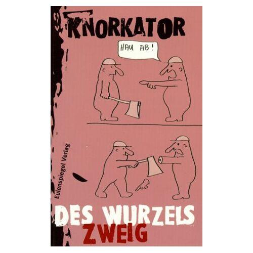 Knorkator - Des Wurzels Zweig - Preis vom 28.02.2021 06:03:40 h