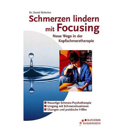 Daniel Bärlocher - Schmerzen lindern mit Focusing - Preis vom 12.12.2019 05:56:41 h