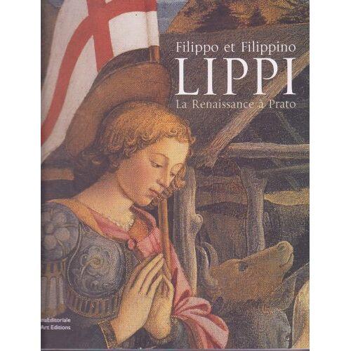 - FILIPPO ET FILIPPINO LIPPI La renaissance à Prato - Preis vom 05.09.2020 04:49:05 h