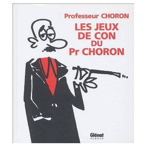 - Les jeux de con du Professeur Choron - Preis vom 20.10.2020 04:55:35 h