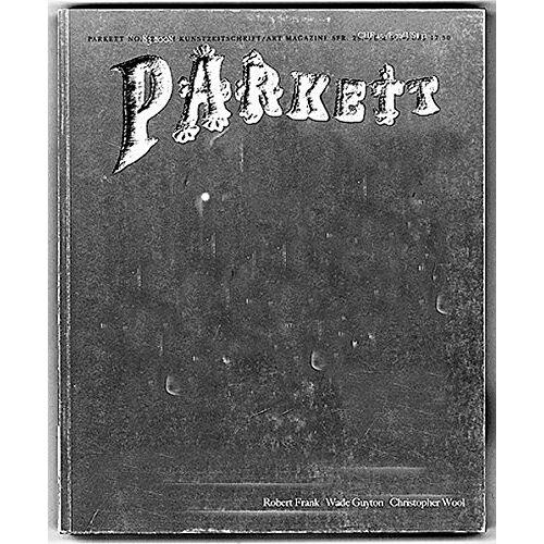 Parkett Verlag AG - Parkett Nr. 83: Robert Frank/Wade Guyton/Christopher Wool - Preis vom 20.10.2020 04:55:35 h